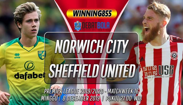 Prediksi Norwich City vs Sheffield United 8 Desember 2019