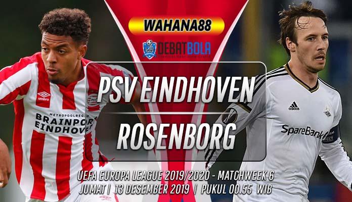 Prediksi PSV vs Rosenborg 13 Desember 2019
