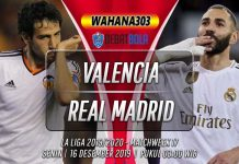 Prediksi Valencia vs Real Madrid 16 Desember 2019
