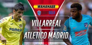 Prediksi Villarreal vs Atletico Madrid 7 Desember 2019