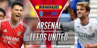 Prediksi Arsenal vs Leeds United 7 Januari 2020