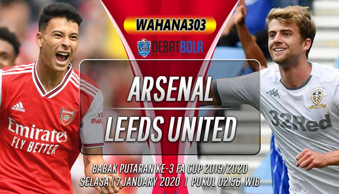 Prediksi Arsenal vs Leeds United 7 Januari 2020