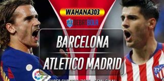 Prediksi Barcelona vs Atletico Madrid 10 Januari 2020