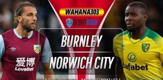 Prediksi Burnley vs Norwich City 25 Januari 2020