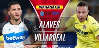 Prediksi Deportivo Alaves vs Villarreal 26 Januari 2020