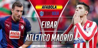 Prediksi Eibar vs Atletico Madrid 19 Januari 2020
