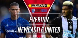 Prediksi Everton vs Newcastle United 22 Januari 2020