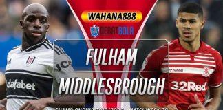 Prediksi Fulham vs Middlesbrough 18 Januari 2020