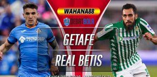 Prediksi Getafe vs Real Betis 26 Januari 2020