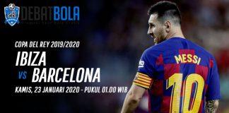 Prediksi Ibiza vs Barcelona 23 Januari 2020