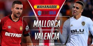 Prediksi Mallorca vs Valencia 19 Januari 2020