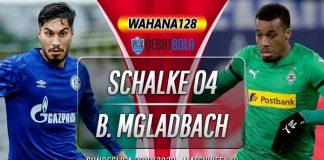 Prediksi Schalke 04 vs Monchengladbach 18 Januari 2020