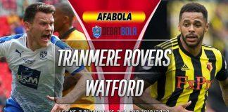 Prediksi Tranmere Rovers vs Watford 15 Januari 2020