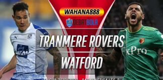 Prediksi Tranmere Rovers vs Watford 24 Januari 2020