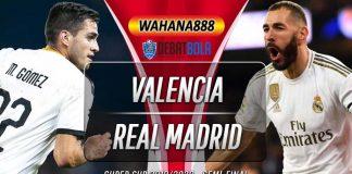 Prediksi Valencia vs Real Madrid 9 Januari 2020