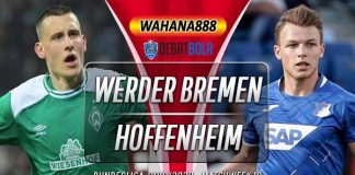 Prediksi Werder Bremen vs Hoffenheim 26 Januari 2020