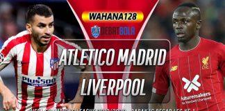 Prediksi Atletico Madrid vs Liverpool 19 Februari 2020