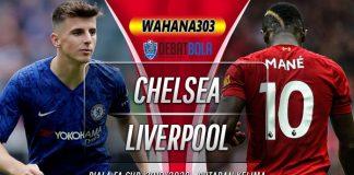 Prediksi Chelsea vs Liverpool 4 Maret 2020