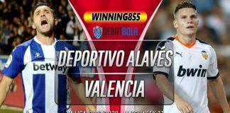 Prediksi Deportivo Alaves vs Valencia 7 Maret 2020