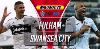 Prediksi Fulham vs Swansea City 27 Februari 2020