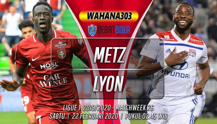 Prediksi Metz vs Lyon 22 Februari 2020