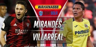 Prediksi Mirandés vs Villarreal 6 Februari 2020