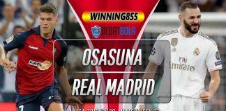 Prediksi Osasuna vs Real Madrid 9 Februari 2020