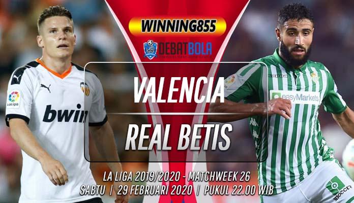 Prediksi Valencia vs Real Betis 29 Februari 2020