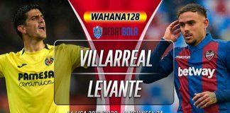 Prediksi Villarreal vs Levante 16 Februari 2020