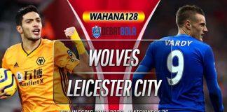 Prediksi Wolves vs Leicester City 15 Februari 2020