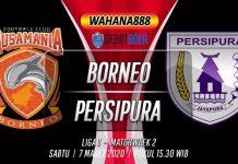 Prediksi Borneo vs Persipura 7 Maret 2020