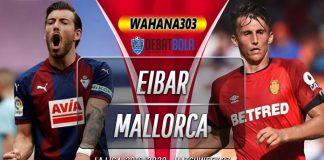 Prediksi Eibar vs Mallorca 7 Maret 2020