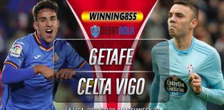 Prediksi Getafe vs Celta Vigo 8 Maret 2020
