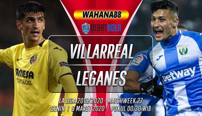 Prediksi Villarreal vs Leganes 9 Maret 2020