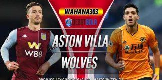 Prediksi Aston Villa vs Wolves 27 Juni 2020