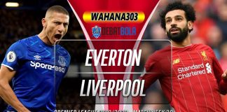 Prediksi Everton vs Liverpool 22 Juni 2020