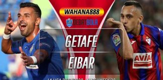 Prediksi Getafe vs Eibar 21 Juni 2020