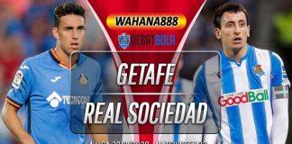 Prediksi Getafe vs Real Sociedad 30 Juni 2020