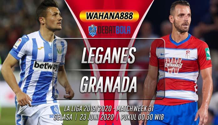 Prediksi Leganes vs Granada 23 Juni 2020