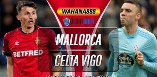 Prediksi Mallorca vs Celta Vigo 1 Juli 2020