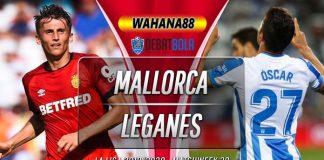 Prediksi Mallorca vs Leganes 20 Juni 2020