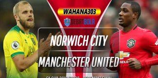 Prediksi Norwich City vs Manchester United 27 Juni 2020