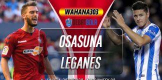 Prediksi Osasuna vs Leganes 28 Juni 2020