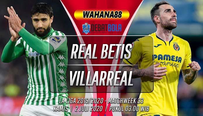 Prediksi Real Betis vs Villarreal 2 Juli 2020