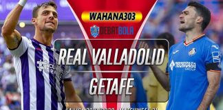 Prediksi Real Valladolid vs Getafe 24 Juni 2020