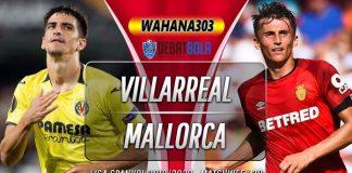 Prediksi Villarreal vs Mallorca 17 Juni 2020