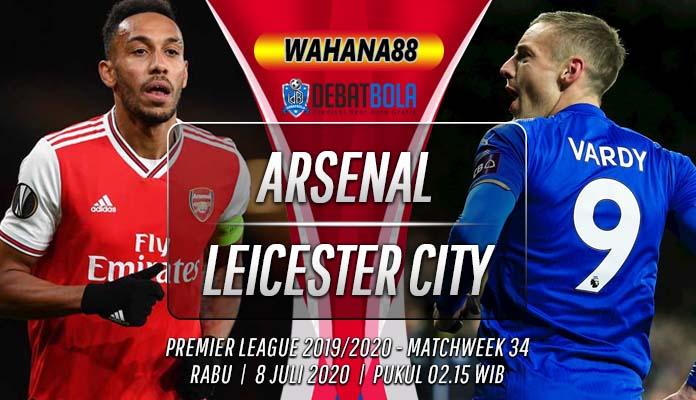 Prediksi Arsenal vs Leicester City 8 Juli 2020