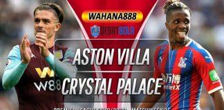Prediksi Aston Villa vs Crystal Palace 12 Juli 2020