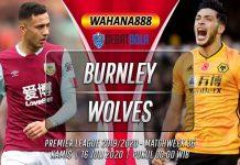 Prediksi Burnley vs Wolves 16 Juli 2020
