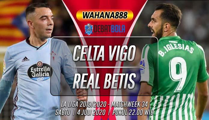 Prediksi Celta Vigo vs Real Betis 4 Juli 2020